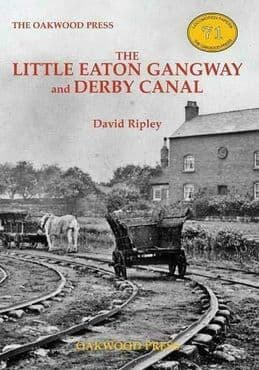 THE LITTLE EATON GANGWAY AND DERBY CANAL ISBN: 9780853617464